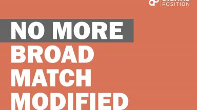 Google Ads Broad Match Modified (BMM) is Going Away. What Now?